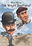 Who Were the Wright Brothers?, James Buckley, 0448479516