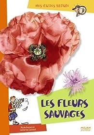Les fleurs sauvages par Nicole Bustarret