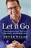 Book cover from Let It Go: Downsizing Your Way to a Richer, Happier Life by Peter Walsh