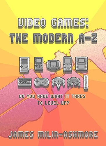 Video Games: The Modern A-Z (English Edition)