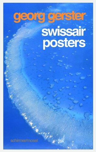 Georg Gerster: Swissair Posters by Brand: Schirmer/Mosel