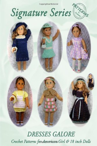 Signature Series DRESSES GALORE: Crochet Patterns  for 18 inch All American Girl Dolls B&W