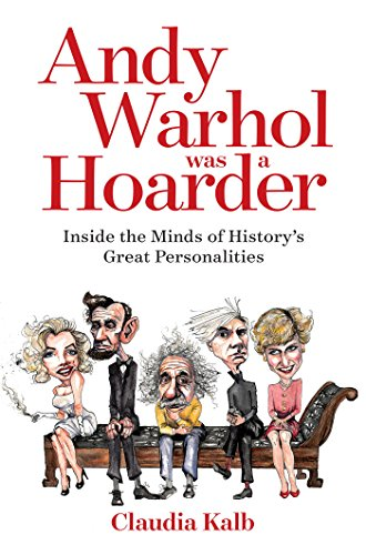 Andy Warhol Was a Hoarder: Inside the Minds of History's Great Personalities cover