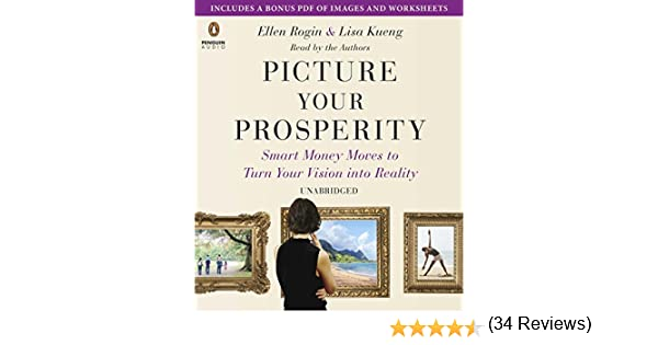 Picture Your Prosperity: Smart Money Moves to Turn Your Vision ...