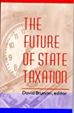 The Future of State Taxation, Brunori, David, 0877666814