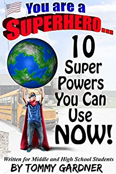 You Are A SuperHero...: 10 SuperPowers You Can Use Now! by [Gardner, Tommy]