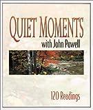 Quiet Moments with John Powell, S. J., John Joseph Powell, 1569552185
