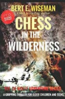 CHESS IN THE WILDERNESS: A Clean Gripping