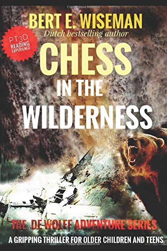 CHESS IN THE WILDERNESS: A clean gripping thriller suspense for teens and older children (The de Wolff Adventure Series)
