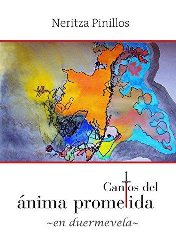 Cantos del ánima prometida -en duermevela-  [Pinillos, Neritza] (Tapa Blanda)