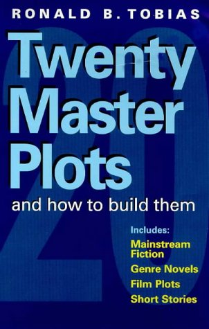 Twenty Master Plots and How to Build Them: Includes Mainstream Fiction, Genre Novels, Film Plots, Short Stories