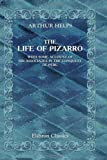 The Life of Pizarro : With Some Account of His Associates in the Conquest of Peru, Helps, Arthur, 1421209047