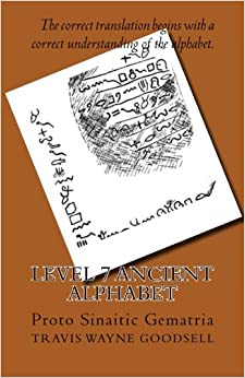 Level 7 Ancient Alphabet: Proto Sinaitic Gematria: Volume 6 (Level 7 Ancient Alphabets)
