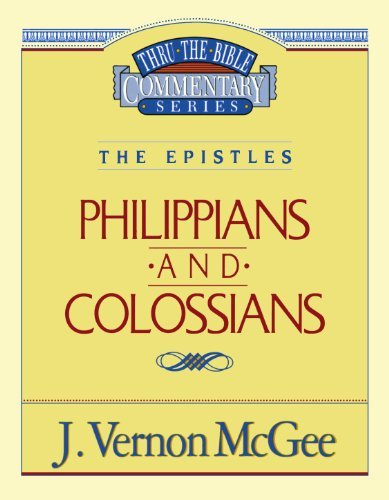Philippians / Colossians - Book #48 of the Thru the Bible
