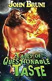 : Tales of Questionable Taste
