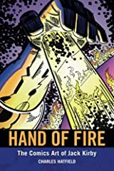 Hand of Fire: The Comics Art of Jack Kirby (Great Comics Artists Series) by Charles Hatfield (2011-12-12) Paperback