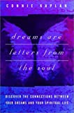 img - for Dreams Are Letters from the Soul : Discover the Connections Between Your Dreams and Your Spiritual Life book / textbook / text book