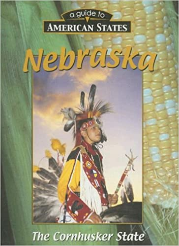 nebraska a guide to the cornhusker state