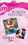 The Toddler's Tale, Rebecca Winters, 0373650728