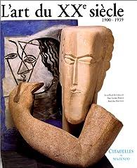 L'Art du XXe siècle, 1900-1939 par Jean-Paul Bouillon