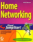 Home Networking Visual JumpStart, Erik B. Sherman, 0782127959