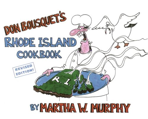 Download Don Bousquet's Rhode Island Cookbook: Revised Edition pdf