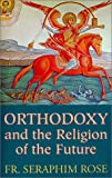 img - for Orthodoxy and the Religion of the Future book / textbook / text book