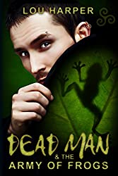 Dead Man and the Army of Frogs (Dead Man Series Book 2)