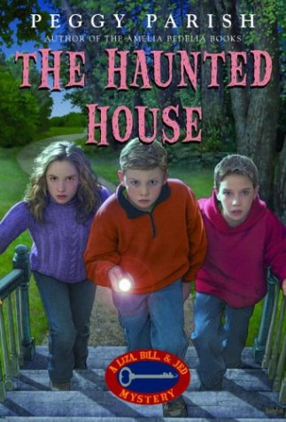 The Haunted House (Liza, Bill & Jed Mysteries) (Key To The Treasure By Peggy Parish)