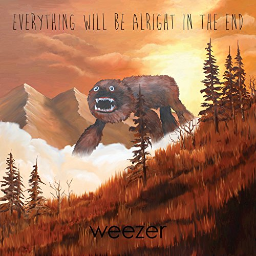 - Everything Will Be Alright In The End