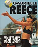 Gabrielle Reece: Volleyball's Model Athlete (Sports Achievers Biographies)