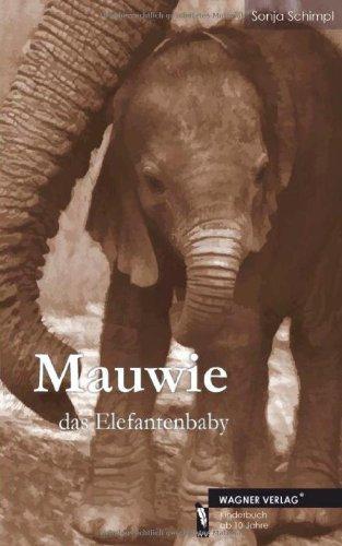 Mauwie - das Elefantenbaby
