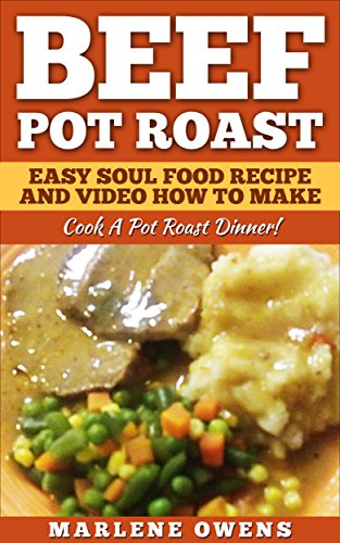 Download beef pot roast easy soul food recipe and video how to make download beef pot roast easy soul food recipe and video how to make cook a pot roast dinner book pdf audio id500stna forumfinder