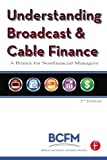 Understanding Broadcast and Cable Finance, Second Edition: A Primer for Nonfinancial Managers