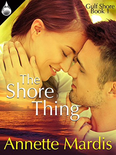 The Shore Thing (Gulf Shore Book 1) by [Mardis, Annette]
