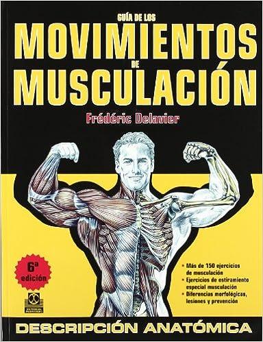 Guia de los movimientos de musculacion (Spanish Edition): Frédéric Delavier: 9788499100951: Amazon.com: Books