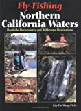 Fly Fishing Northern California Waters, Lily Tso Wong, 1571882553