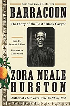 """Barracoon: The Story of the Last """"Black Cargo"""" by [Hurston, Zora Neale]"""