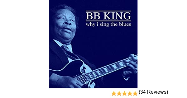 Why I Sing The Blues de B. B. King en Amazon Music - Amazon.es