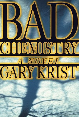 Bad Chemistry: A Novel