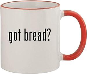 got bread? - 11oz Ceramic Colored Rim & Handle Coffee Mug, Red
