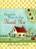 Heartfelt Ways to Say Thank You, Kathy Distefano-Griffiths, 0806908211