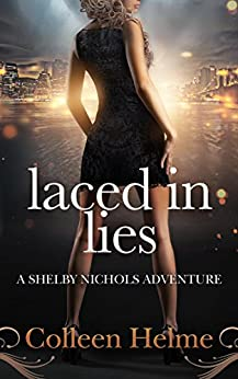 Laced In Lies: A Shelby Nichols Adventure (Shelby Nichols Adventure Series Book 10) by [Helme, Colleen]