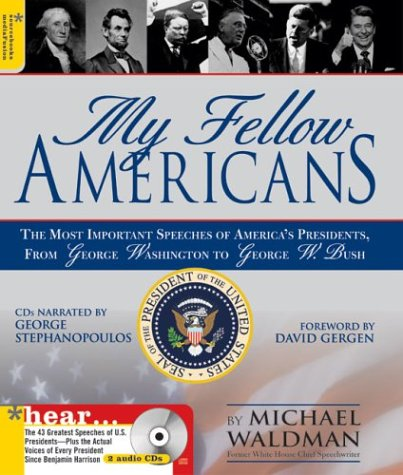 My Fellow Americans: The Most Important Speeches of America's Presidents, from George Washington  to George W. Bush (Book & CD) (George Bush Speeches compare prices)