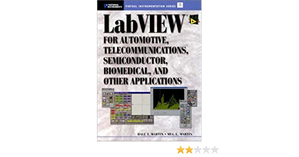 Labview for automotive telecommunications semiconductor labview for automotive telecommunications semiconductor biomedical and other applications national instruments virtual instrumentation series hall t fandeluxe Images