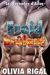 Froid brûlant (Les Tornades d'Acier t. 2)