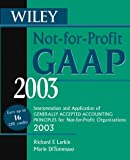 Wiley Not-for-Profit GAAP 2003: Interpretationand Application of Generally Accepted AccountingPrinciples