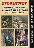 Strangest Underground Places in Britain and the Best Worldwide