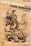 sainte caroline contre tariq ramadan ; le livre qui met un point final ? caroline fourest