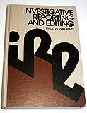 Investigative Reporting and Editing, Paul N. Williams, 0135046629